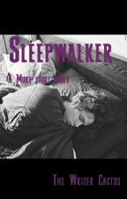 Sleepwalker | Muke by FangirlingCactus
