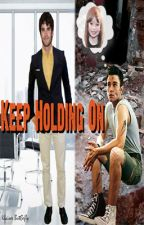 Keep Holding On by KlainerButt3rfly