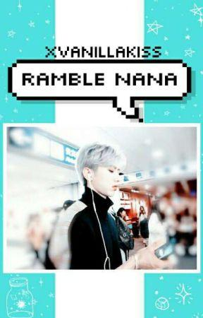 ナナシ ❀ Ramble Nana by xVanillaKiss