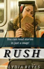 Rush (Short Stories and Life Inspirations) #Wattys2016 by ERRStories