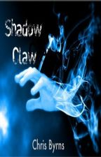Shadow Claw - Cheveyo by ChrisByrns