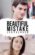 Beautiful Mistake | ✓ by Lexy_VLover