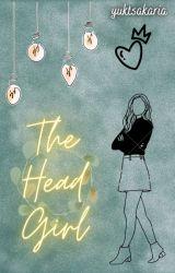 The Head Girl by yuktsakaria