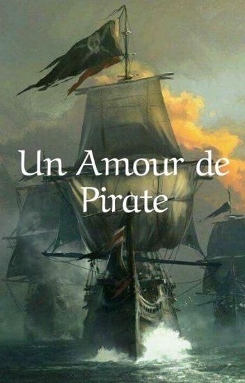 Un Amour De Pirate [ TOME I ]