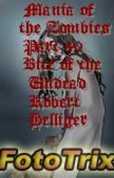Mania of the Zombies Bite of the Undead (Book 40) by RobertHelliger