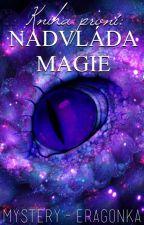 Kniha první: Nadvláda magie (Eragon FF) by Mystery-Eragonka