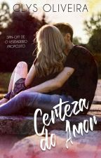 CERTEZA DO AMOR - SPIN- OFF {Completo} by ClysOliveira