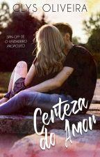 Certeza Do Amor {PRÉVIA} by ClysOliveira