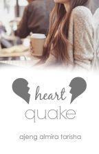 Heartquake by ajengalmiratarisha