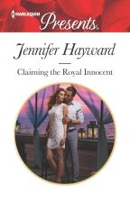 Claiming the Royal Innocent by JenniferHayward