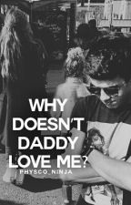 Why Doesn't Daddy Love Me? (Brabrina) by physco_ninja