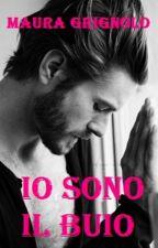 Io Sono Il Buio by MauraGrignolo