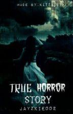 TRUE HORROR STORY ( Kilabot ) by Jayzkie002