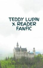 TEDDY LUPIN X READER FANFIC by TIGERCHATTERJEE