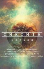 CHROMIA SERIES by xakni_allyM