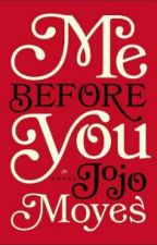 Me Before You By Jojo Moyes BOOK REVIEW by sevenwaystohell14