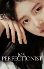 Ms. Perfectionist (MyungZy) by letterstojessica