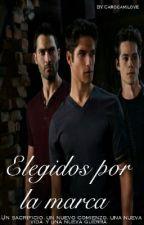 Elegidos Por La Marca (#2 Temporada De Yo Soy Del Alfa) [PAUSADA] by Carocami-tqm