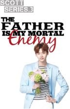 The Father Is My Mortal Enemy by KPGreene
