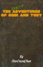 The Undead Adventures Of Grim And Toby by StarCrazedMan