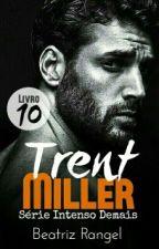 Série Intenso Demais - Trent Miller #10 by booksromances