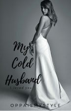 My Cold Husband  by oppaismystyle