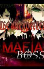 THE UNEXPECTED MAFIA BOSS by akashii06