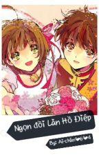 Sakura x Syaoran Ngọn đồi Lan Hồ Điệp Full  by Ai-chan0604