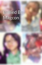 Bullied By Magcon by Keimari_Love