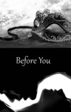 Before You by MyLightOnTheDark