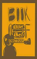 Book of Absurdness by absurdness