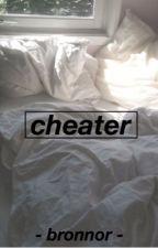 cheater | bronnor by drunkcon