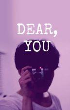 Dear You by Minnychoco2