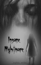 Insane Nightmare| Greek Fiction by _Sophia_Styles_