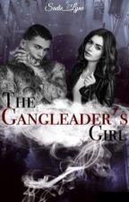 The Gangleader's Girl by Sadie_Lyne