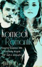 Komedi Romantik (Düzenleniyor) by glnhl1596
