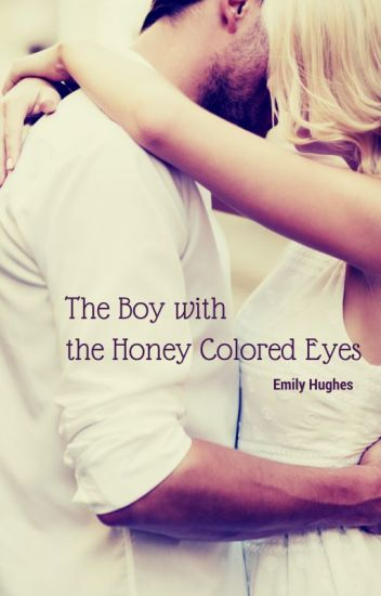 The Boy with the Honey Colored Eyes