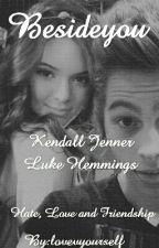 Beside You ||Luke Hemmings by lovevyourself