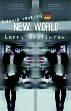 New World  [german version] || Larry Stylinson   by SprinkleSparke
