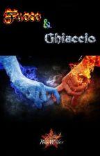 Fuoco & Ghiaccio by ReyWriter