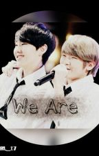 We Are by svtgirl_17