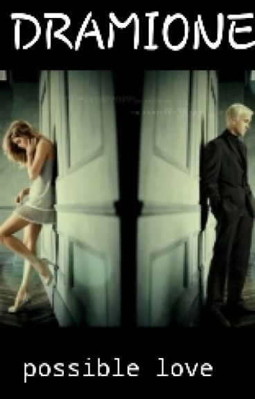 DRAMIONE-POSSIBLE LOVE