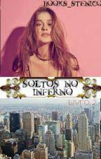 Soltos no Inferno  by Books_Stenico