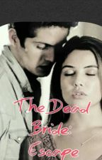 The Dead Bride- Escape (Teen Wolf FF Cz)  by Sabi_Collins