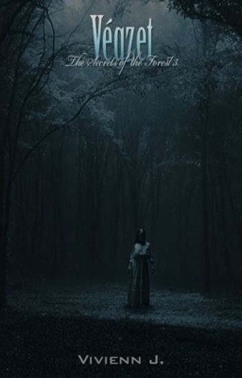 The Secrets of the Forest III. - Végzet