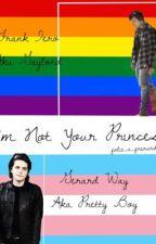 I'm Not Your Princess | Frerard | Transgender by sykotylerj