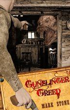 Gunslinger Greed: Wattpad Featured Story by Calasade