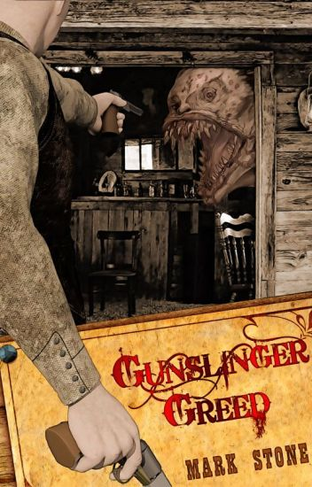 Gunslinger Greed: Wattpad Featured Story