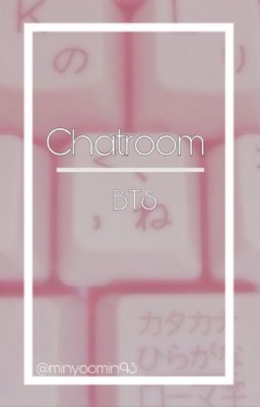 BTS >> chatRoom <<  part one>