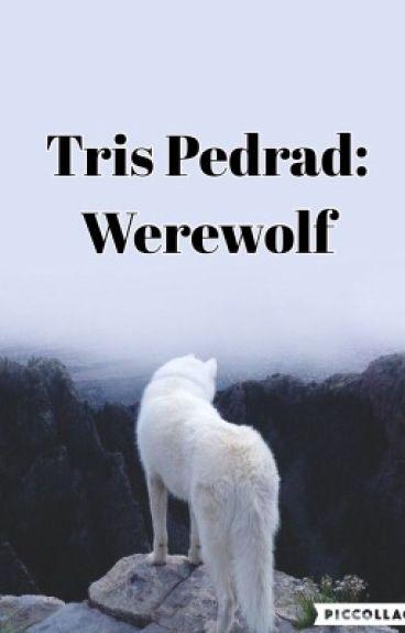 Tris Pedrad: Werewolf